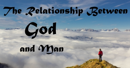 Image result for Man's Relationship with God makes